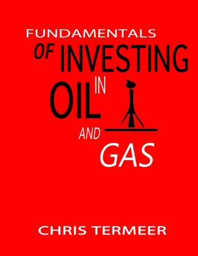 9780989043410: Fundamentals of Investing in Oil and Gas