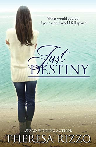 Just Destiny: Theresa Rizzo
