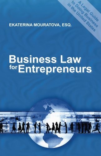 9780989049887: Business Law for Entrepreneurs.: A Legal Guide to Doing Business in the United States.