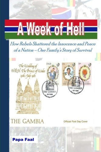 9780989055406: A Week Of Hell: How Rebels Shattered the Innocence and Peace of a Nation - One Family's Story of Survival