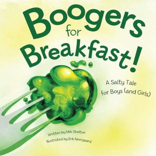 9780989056809: Boogers for Breakfast: A Salty Tale for Boys (and Girls)