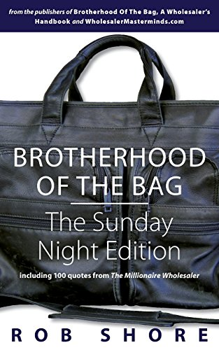 9780989058025: Brotherhood of the Bag: The Sunday Night Edition: including 100 quotes from The Millionaire Wholesaler
