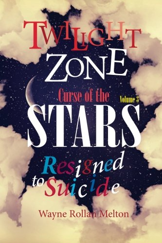9780989062008: Twilight Zone Curse of the Stars Volume 3 Resigned to Suicide