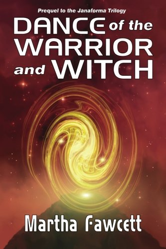Dance of the Warrior and Witch: Martha Fawcett