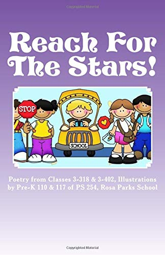 9780989064040: Reach For The Stars!: Poetry Anthology of 3rd Grade Students at PS 254 Rosa Parks Elementary