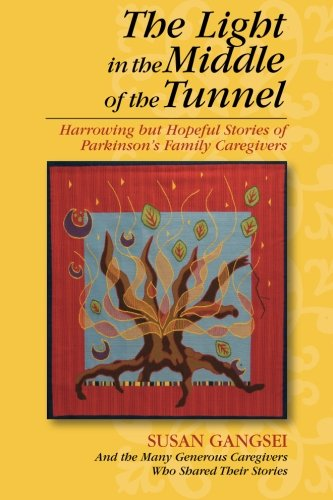 9780989066907: The Light in the Middle of the Tunnel: Harrowing but Hopeful Stories of Parkinson's Family Caregivers
