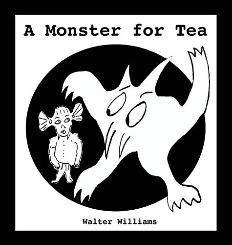 A Monster for Tea: Williams, Walter