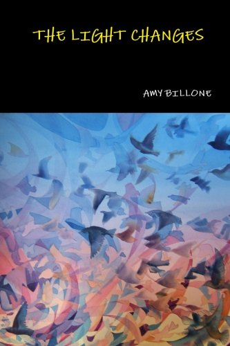 The Light Changes: Billone, Amy