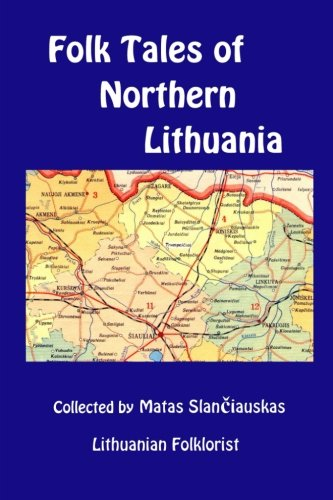 9780989074988: Folk Tales of Northern Lithuania: Selected from the collections of Matas Slanciauskas