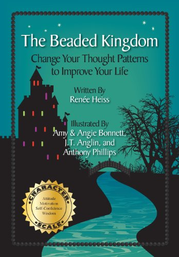 The Beaded Kingdom: Change Your Thought Patterns to Improve Your Life: Heiss, Renee