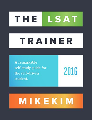 The LSAT Trainer: A remarkable self-study guide: Kim, Mike