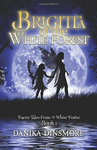 9780989082822: Brigitta of the White Forest: Faerie Tales from the White Forest Book One (Volume 1)