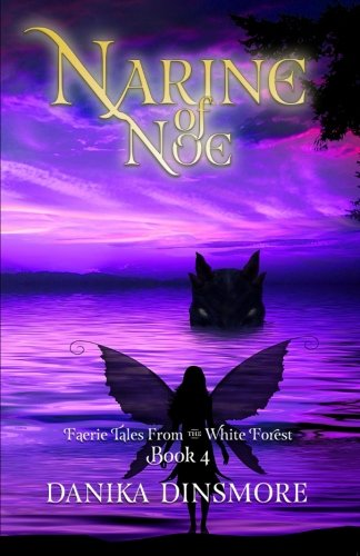 9780989082860: Narine of Noe (Faerie Tales from the White Forest) (Volume 4)