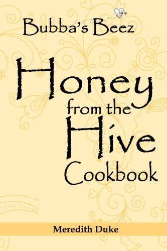 9780989084628: Bubba's Beez Honey from the Hive Cookbook