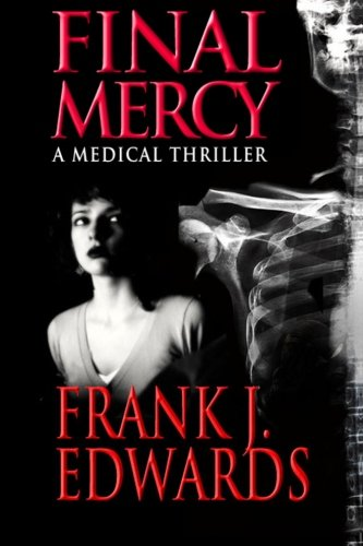 9780989085519: Final Mercy: A Medical Suspense Thriller (Jack Forester Series) (Volume 1)