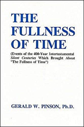 The Fullness of Time: Gerald W Pinson