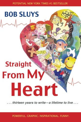9780989087506: Straight From My Heart: . . . thirteen years to write - a lifetime to live . . .