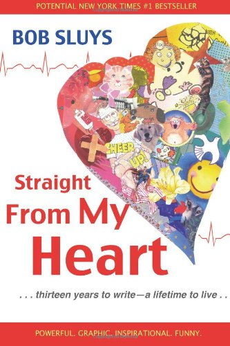 9780989087513: Straight From My Heart: . . . thirteen years to write - a lifetime to live . . .