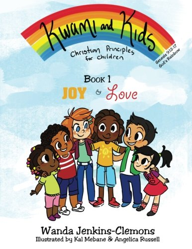 9780989089227: Kwami and Kids: Joy and Love (Kwami and Kids / Christian Principles for Children) (Volume 1)