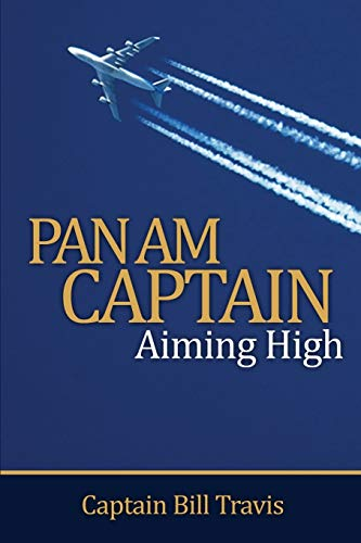 Pan Am Captain: Aiming High: Bill Travis