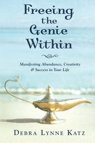 9780989094184: Freeing the Genie Within: Manifesting Abundance, Creativity and Success in Life