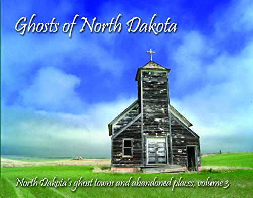 9780989096935: Ghosts of North Dakota (North Dakota's Ghost Towns and Abandoned Places)