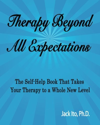 9780989099905: Therapy Beyond All Expectations: Taking Your Therapy to a Whole New Level