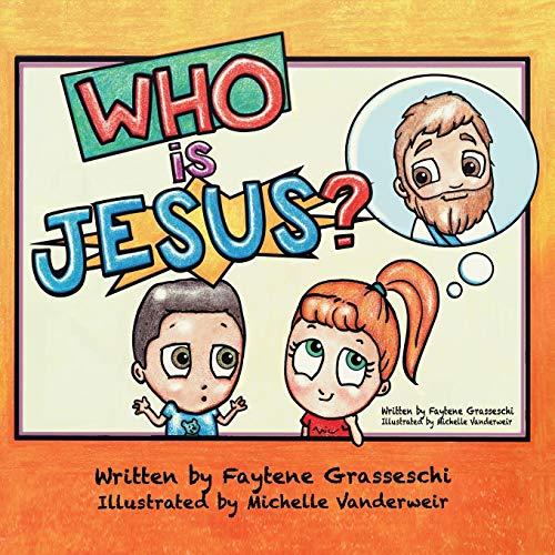 Who Is Jesus Colouring Book: Grasseschi, Faytene C