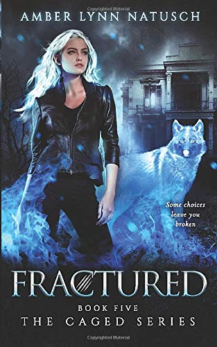 Fractured (The Caged Series) (Volume 5): Natusch, Amber Lynn