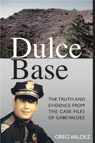 9780989102803: Dulce Base The Truth and Evidence From the Case Files of Gabe Valdez