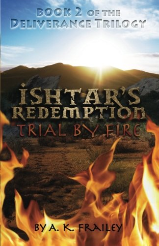 9780989103510: Ishtar's Redemption: Trial by Fire (Deliverance Trilogy) (Volume 2)