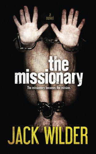 9780989104470: The Missionary