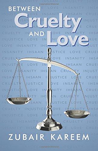 9780989107310: Between Cruelty and Love