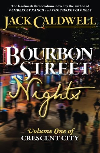 Bourbon Street Nights: Volume One of Crescent City (Volume 1): Caldwell, Jack