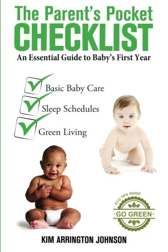 The Parent's Pocket Checklist: An Essential Guide to Baby's First Year: Kim Arrington ...