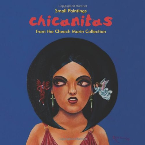 9780989114806: Chicanitas: Small Paintings from the Cheech Marin Collection