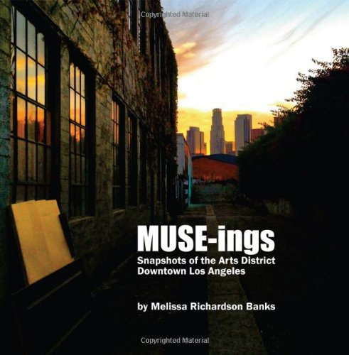 9780989114813: MUSE-ings: Snapshots of the Arts District, Downtown Los Angeles