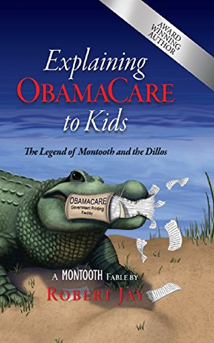 9780989117159: Explaining ObamaCare to Kids: The Legend of Montooth and the Dillos
