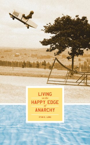 Living on the Happy Edge of Anarchy: Ryan E. Long
