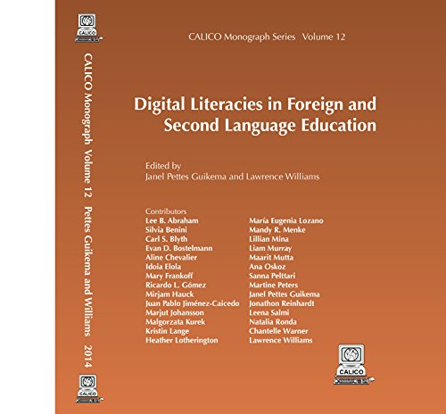 Digital Literacies in Foreign and Second Language: Lee B. Abraham,