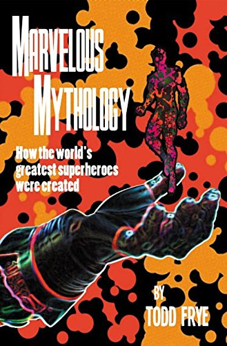 Marvelous Mythology: Todd Frye