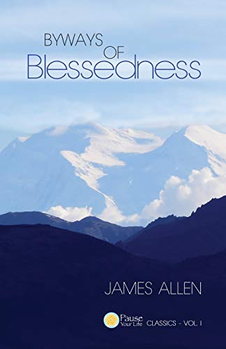 9780989139922: Byways of Blessedness (Pause Your Life CLASSICS - VOL. I)