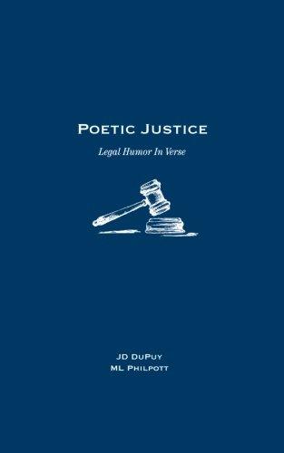 Poetic Justice: Legal Humor In Verse: DuPuy, J D,