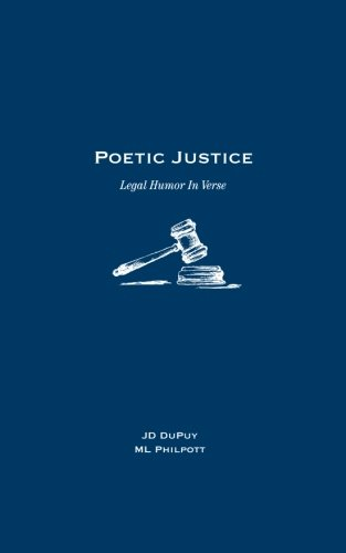 9780989140102: Poetic Justice: Legal Humor In Verse