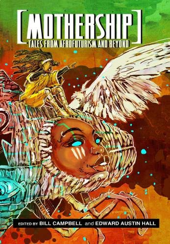 Mothership: Tales from Afrofuturism and Beyond: Bill Campbell and Edward Austin Hall