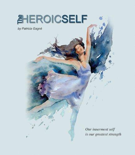 9780989143004: The Heroic Self