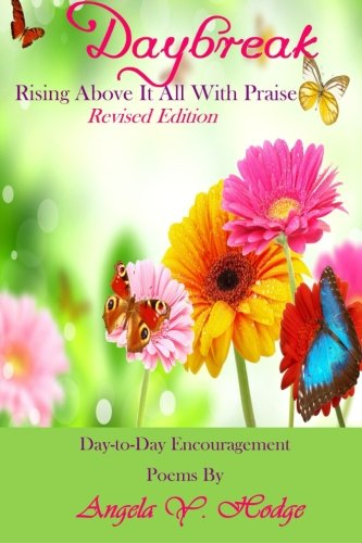 9780989146067: Daybreak:: Rising Above It All With Praise (Revised Edition)