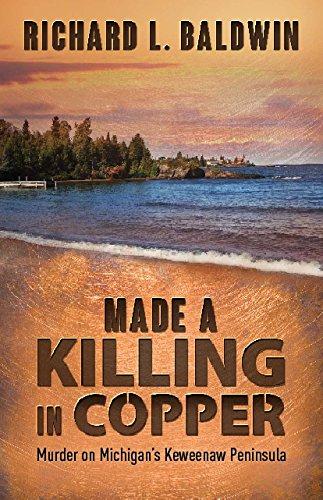 Made a Killing in Copper: Richard L Baldwin