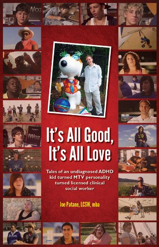 9780989147507: It's All Good, It's All Love: Tales of an undiagnosed ADHD kid turned MTV personality turned Licensed Clinical Social Worker