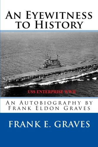 9780989150293: An Eyewitness to History: An Autobiography by Frank Eldon Graves